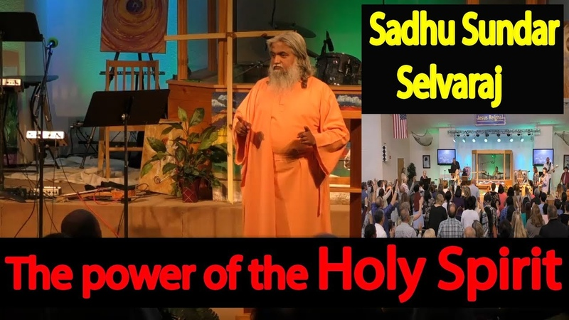 Sadhu Sundar Selvaraj The Power Of The HOLY SPIRIT SEPTEMBER 20, 2017