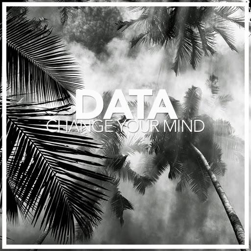 data альбом Change Your Mind