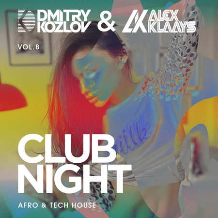 DJ DMITRY KOZLOV DJ ALEX KLAAYS - CLUB NIGHT vol.8 (AFRO TECH HOUSE)