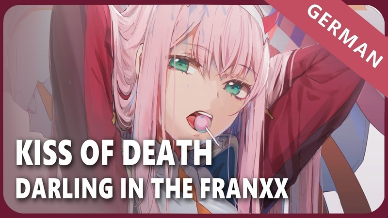 Darling in the FranXX「KISS OF DEATH」- German ver. | Selphius
