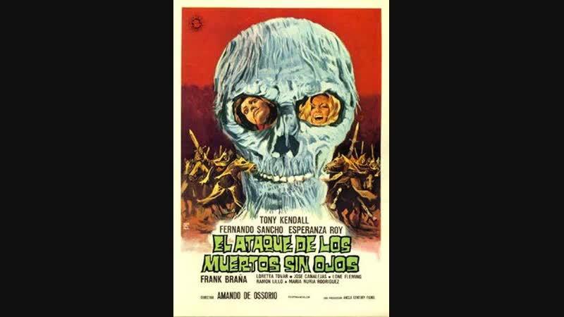 El ataque de los muertos sin ojos - Amando de Ossorio (1973)