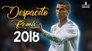 Cristiano Ronaldo ► Despacito Remix 2018 🔥 ► CR7 Skills Goals Assists HD⚽