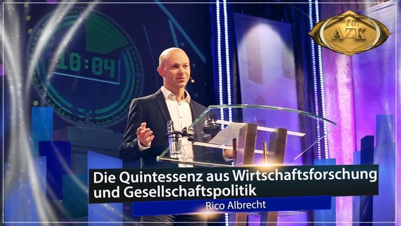"16. AZK: Infogigant Rico Albrecht ""Die Quintessenz aus Wirtschaftsforschung Gesellschaftspolitik."""