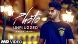 Photo Karan Sehmbi (Unplugged) Full Video Song |