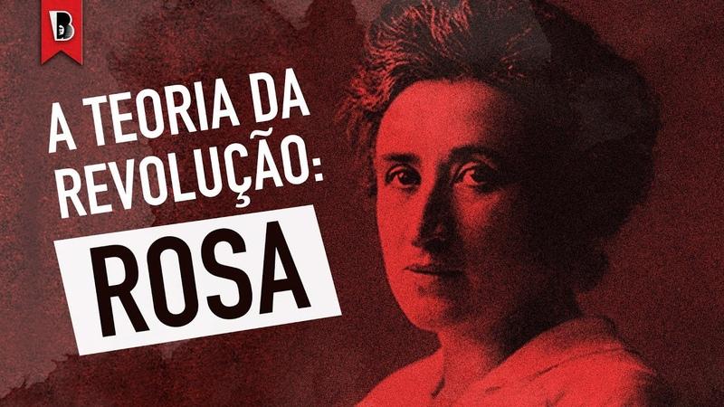 A teoria da revolução em ROSA LUXEMBURGO | Curso | Com Isabel Loureiro