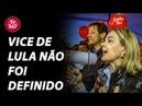 Vice de Lula só será anunciado dia 14, diz Gleisi