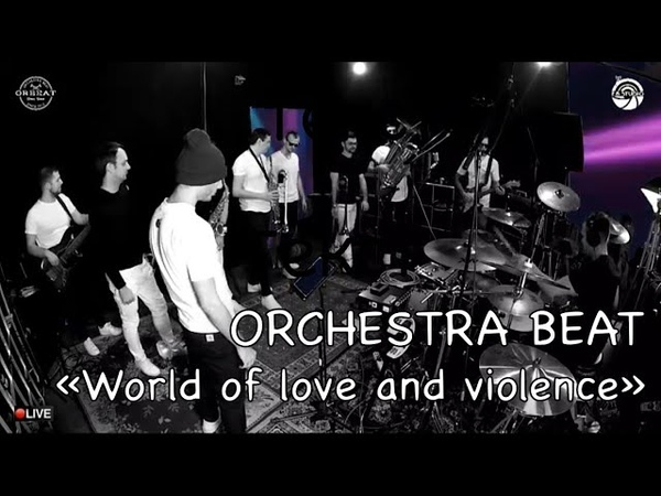 Orchestra Beat - World of love and violence (EB Studio live)