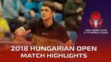 2018 Hungarian Open Highlights Fan Zhendong vs Kirill Gerassimenko (R16)