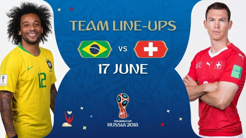 LINEUPS - Brazil v Switzerland - MATCH 9 @ 2018 FIFA World Cup™