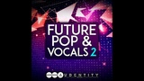 Audentity Records Future Pop &amp Vocals 2 Samplepack huge new acapellas &amp construction kits