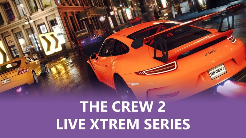 The Crew 2 LiVE XTREM SERiES (Gameplay) ................