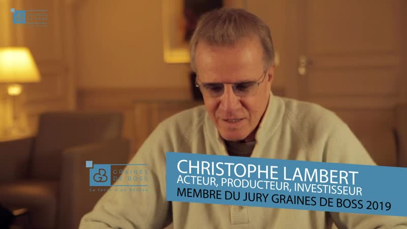 Témoignage de Christophe Lambert, acteur et membre du jury Graines de Boss 2019
