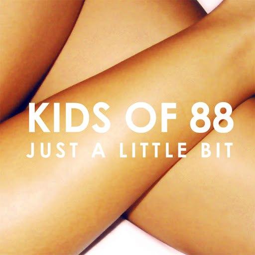 Kids Of 88 альбом Just a Little Bit