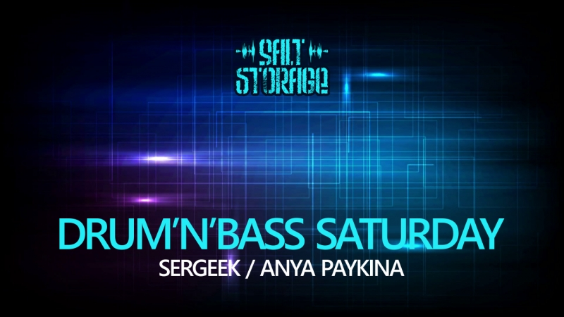 180901 DNB Saturday (Anya Paykina, Sergeek) @ Salt Storage