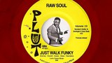 Raw Soul - Just Walk Funky Plut Previously Unissued Deep Funk 45 from 1972