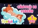 Cântece de leagăn 2 ore fără publicitate Cele mai frumoase cântece de leagăn TraLaLa