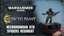 How to Paint Necromundan 8th Spiders Regiment
