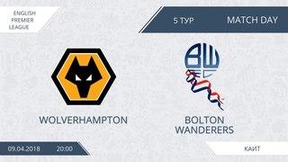 AFL18. England. Premier League. Day 5. Wolverhampton - Bolton