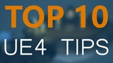 Top 10 Tips and Tricks for UE4 Unreal Engine 4