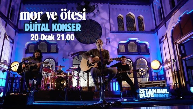 Mor ve ötesi İstanbul Blue Night Dijital Konseri