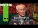 Entrevista con Akaki Tsivilashvili, veterano de la Gran Guerra Patria