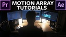 Premiere Pro and After Effects Tutorials for Video Editors Motion Array Tutorials