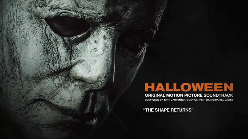 {Universal} Фильм Хэллоуин John Carpenter - The Shape Returns (Official 2018 Halloween Soundtrack Audio)