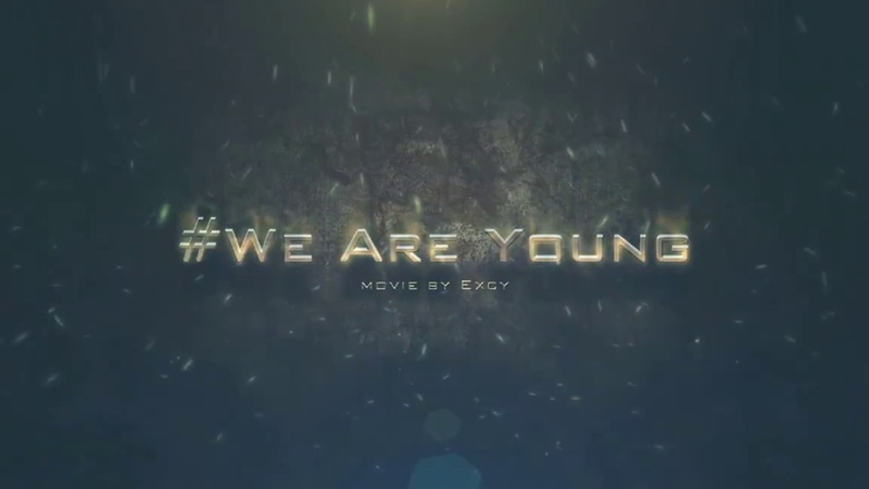 We Are Young / Rampage.pw x1200 / TOPHACHSIDE