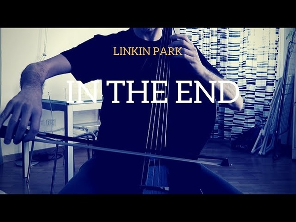 Linkin Park In the End for cello and piano COVER