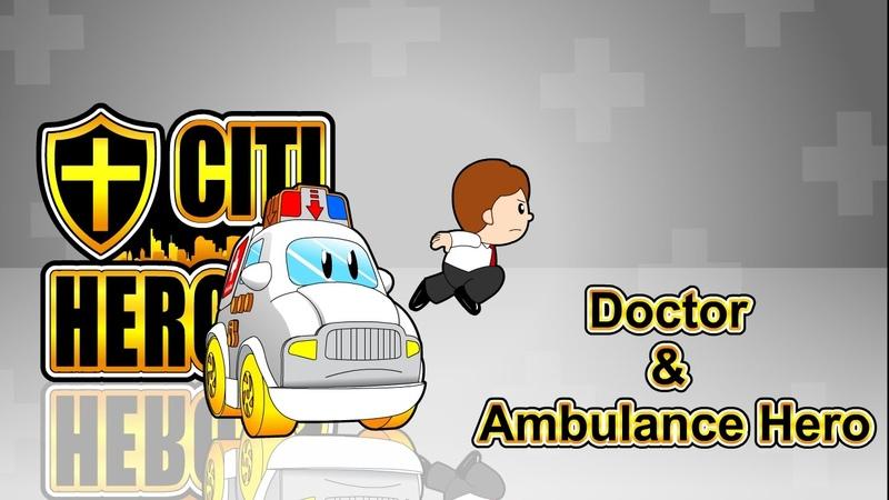 Citi Heroes EP03 Doctor Ambulance Hero