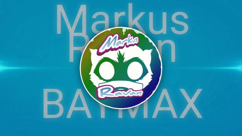 Markus Ravan ft. BAYMAX - Bulb