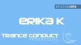 Erika K - Trance Conduct Progressive 096