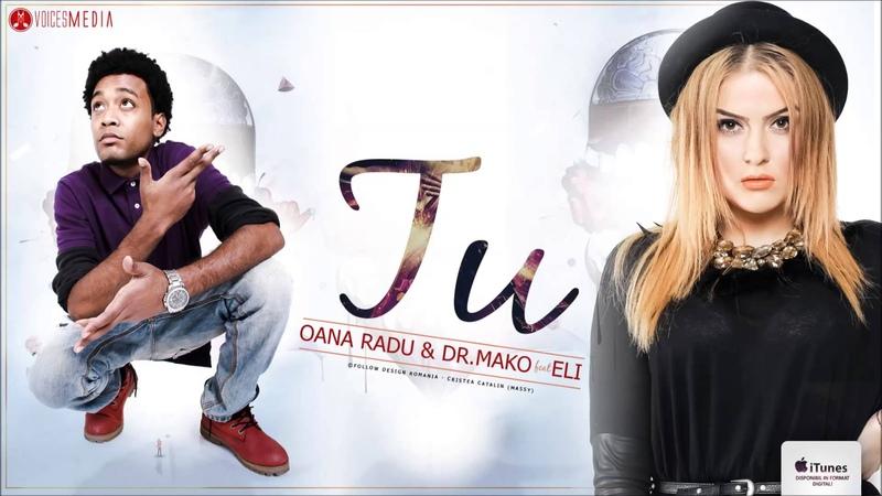 Oana Radu Dr Mako feat Eli Tu 2014