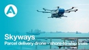 Shore-to-ship trials with Skyways parcel delivery drone