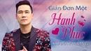 Khánh Phương 2018 | Album Giản Đơn Là Một Hạnh Phúc - Liên Khúc Nhạc Trẻ Tâm Trạng Hay Nhất 2018