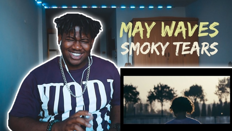 May Wave$ - Smoky Tears | Reaction By The Black Kid