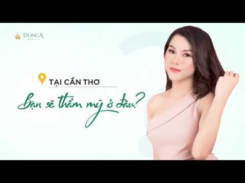 Đông Á Cần Thơ   Địa Chỉ Phẫu Thuật Thẩm Mỹ Hàng Đầu   ĐÔNG Á BEAUTY - YouTube