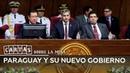 Paraguay y su nuevo Gobierno Cartas sobre la mesa