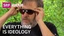 Slavoj Žižek: Down with ideology! | SRF Sternstunde Philosophie