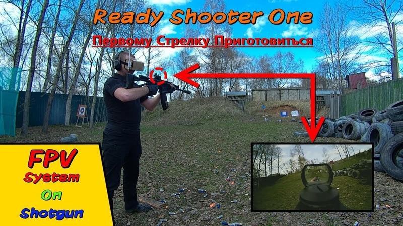 Ready Shooter One FPV system on shotgun Cardboard VR Saiga 12 shooting ENG sub