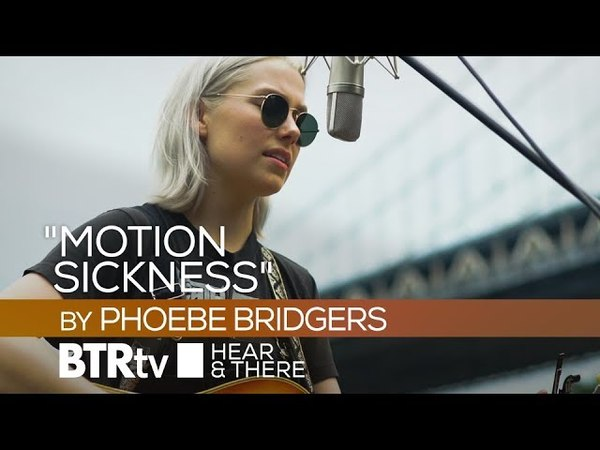 "Motion Sickness"" by Phoebe Bridgers BTR Hear There ep134"
