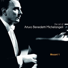 Wolfgang Amadeus Mozart альбом The Art of Arturo Benedetti Michelangeli: Mozart 1