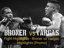 Adrien Broner vs Jessie Vargas Fight Highlights Broner vs Vargas Highlights Promo