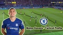 Mateo Kovacic - Tactical Profile - Chelsea's New Signing - Player Analysis