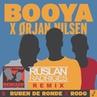 Ruben de Ronde X Rodg X Orjan Nilsen - Booya Ruslan Radriges Remix