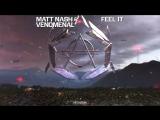 Matt Nash &amp Venimenal #FeelIt