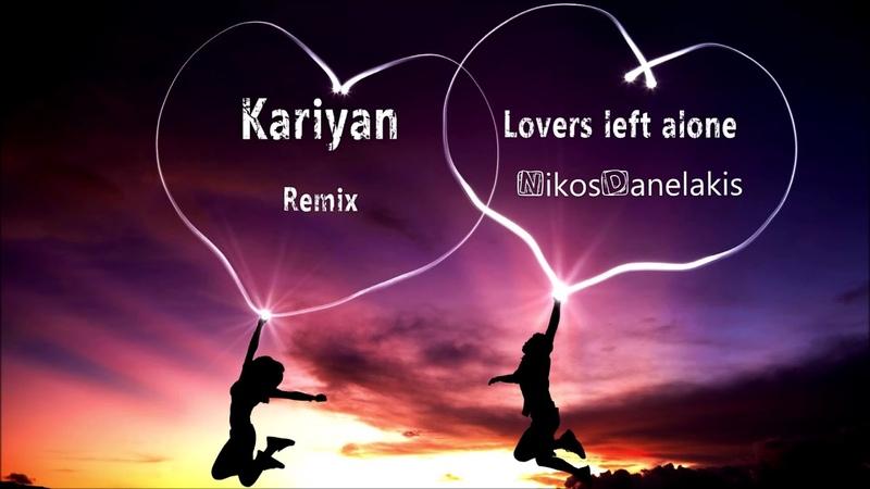 Kariyan - Lovers Left Alone (feat. Eléonore Fourniau) Re-edit,,Nikos Danelakis