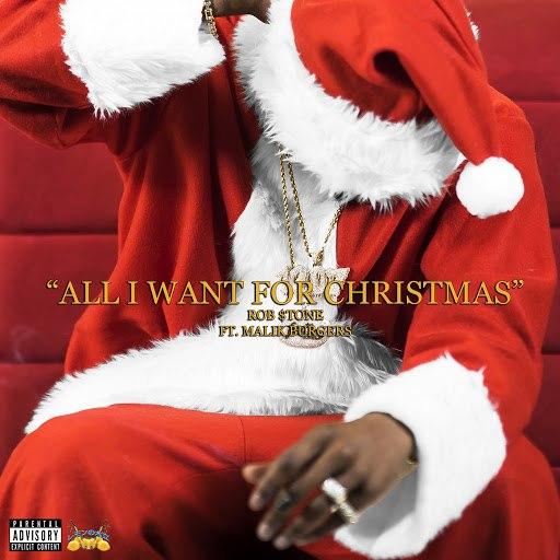 Rob $tone альбом All I Want for Christmas (feat. Malik Burgers)