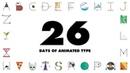 26 Days Of Animated Type