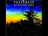 Passenger - Life's For The Living